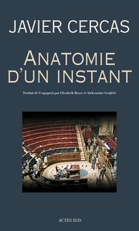 Anatomie d'un instant | Cercas, Javier