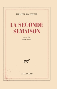 La Seconde Semaison. Carnets (1980-1994)