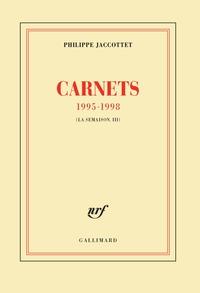 Carnets 1995-1998 (La Troisième Semaison)