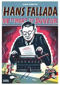 Hans Fallada, vie et mort du buveur | Hinrichs, Jakob