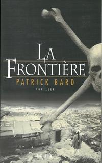 La Frontière | Bard, Patrick