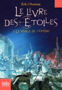 Le Livre des Étoiles (Tome 3) - Le Visage de l'Ombre