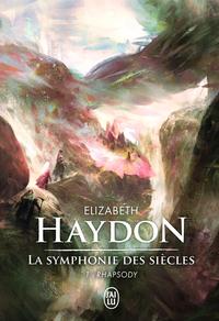 La symphonie des siècles (L'Intégrale Tome 1) - Rhapsody