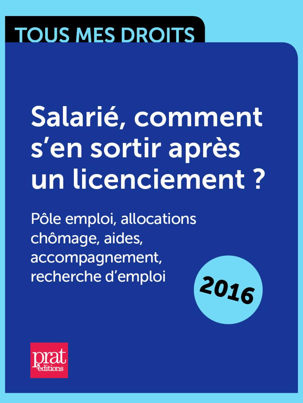Salarié, comment sen sortir après un licenciement ? Pôle emploi, allocations chômage, aides, accompagnement, recherche demploi