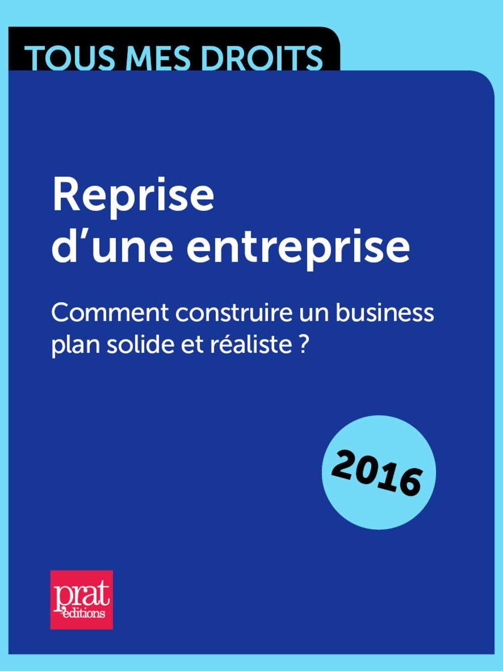 Reprise dune entreprise : comment construire un business plan solide et réaliste ?