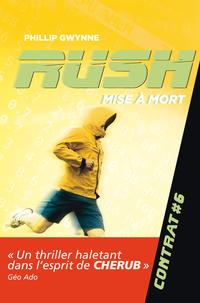 Rush (Contrat 6) - Mise à mort