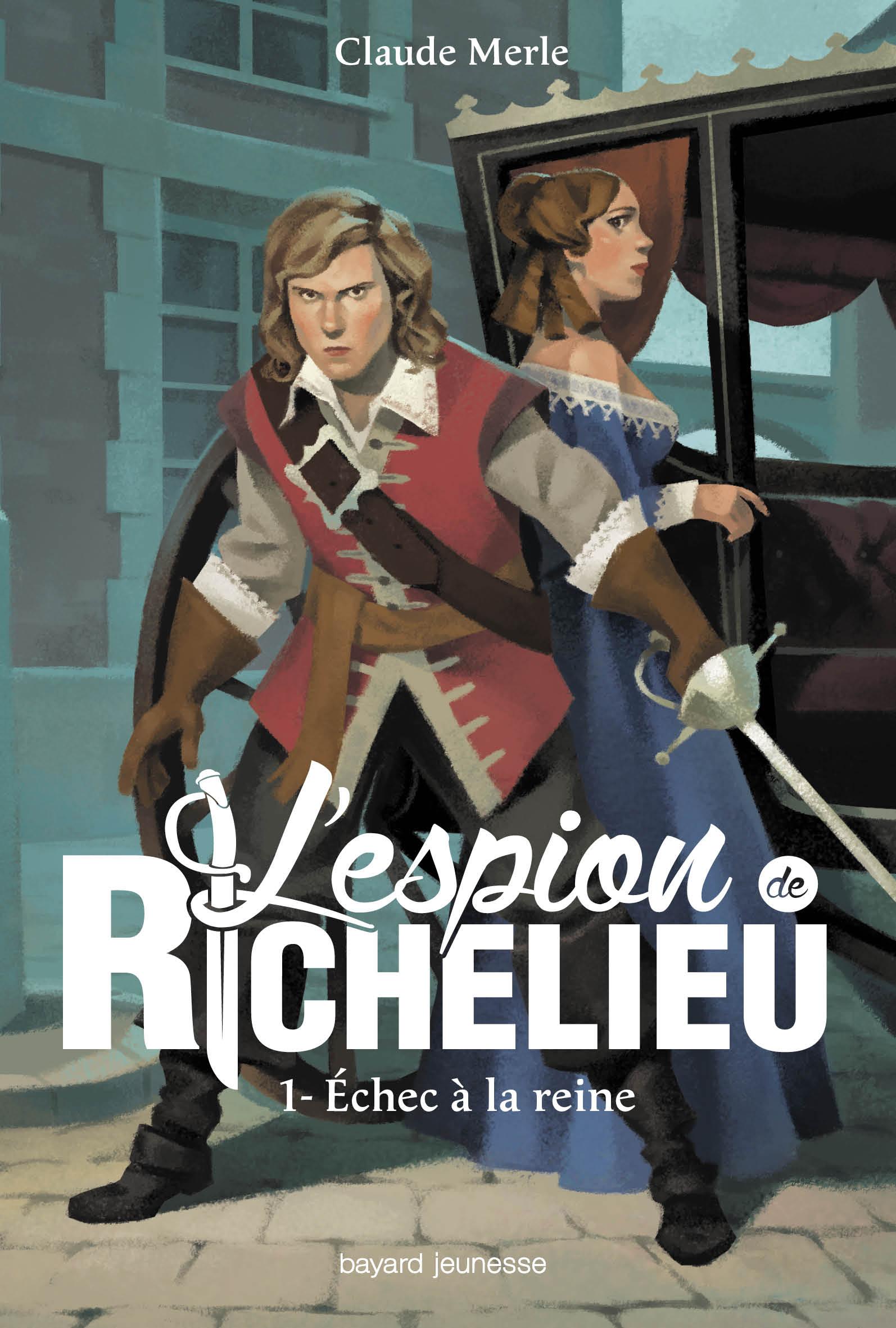 L'espion de Richelieu, Tome 1 : Echec à la reine