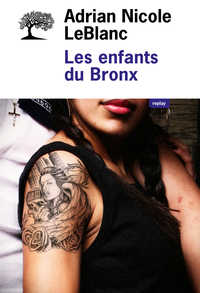 Les enfants du Bronx   Leblanc, Adrian Nicole