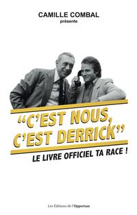 """""""C'est nous, c'est Derrick"""""""
