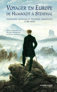 Voyager en Europe de Humboldt à Stendhal