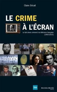 Le crime à l'écran | Sécail, Claire