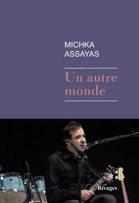 Un autre monde | Assayas, Michka