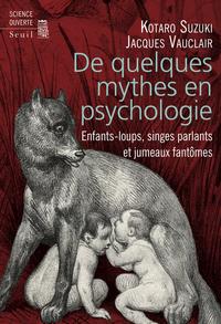 De quelques mythes en psychologie. Enfants-loups,