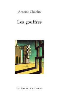 Les gouffres | CHOPLIN, Antoine