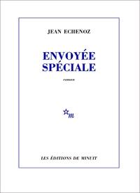 Envoyée spéciale | Echenoz, Jean