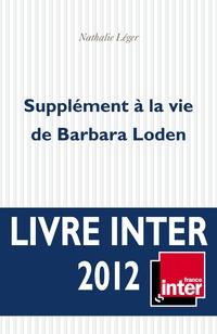 Supplément à la vie de Barbara Loden | Léger, Nathalie