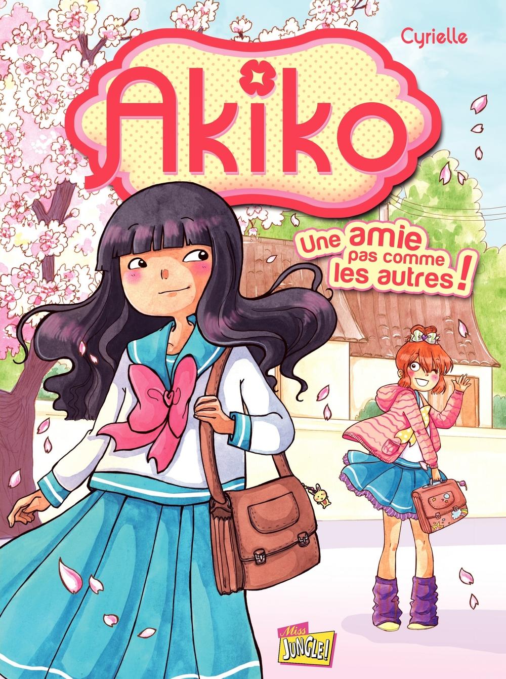 Akiko - Tome 1 - Une amie pas comme les autres ! |