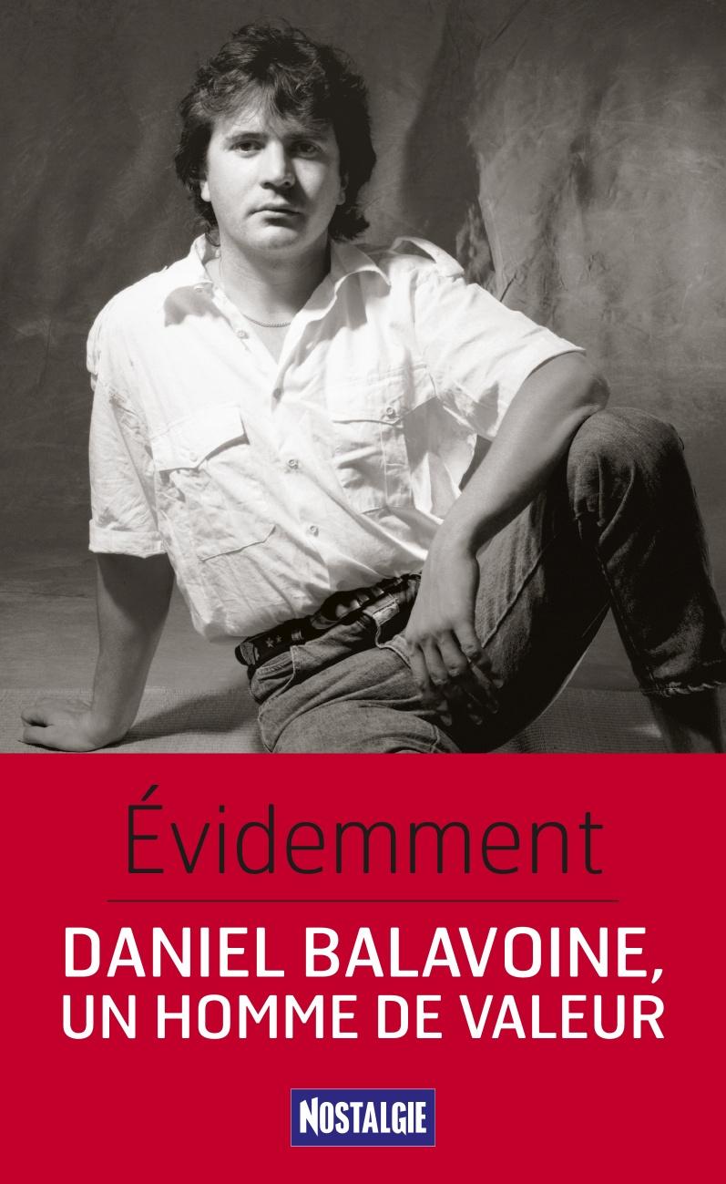 Évidemment. Daniel Balavoine, un homme de valeur
