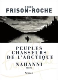 Peuples chasseurs de l'Arctique / Nahanni