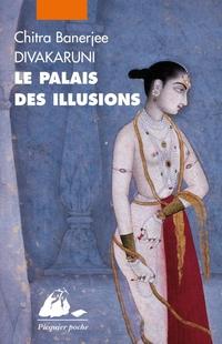 Le Palais des illusions | DIVAKARUNI, Chitra Banerjee