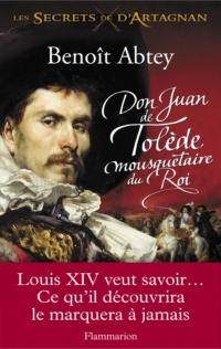 Don Juan de Tolède mousquetaire du Roi | Abtey, Benoît