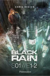 Black Rain (Saison 1, Tomes...