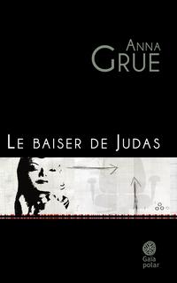 Le baiser de Judas | Grue, Anna
