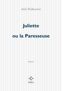 Juliette ou la Paresseuse | Wolkenstein, Julie
