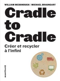 Cradle to cradle. Créer et ...