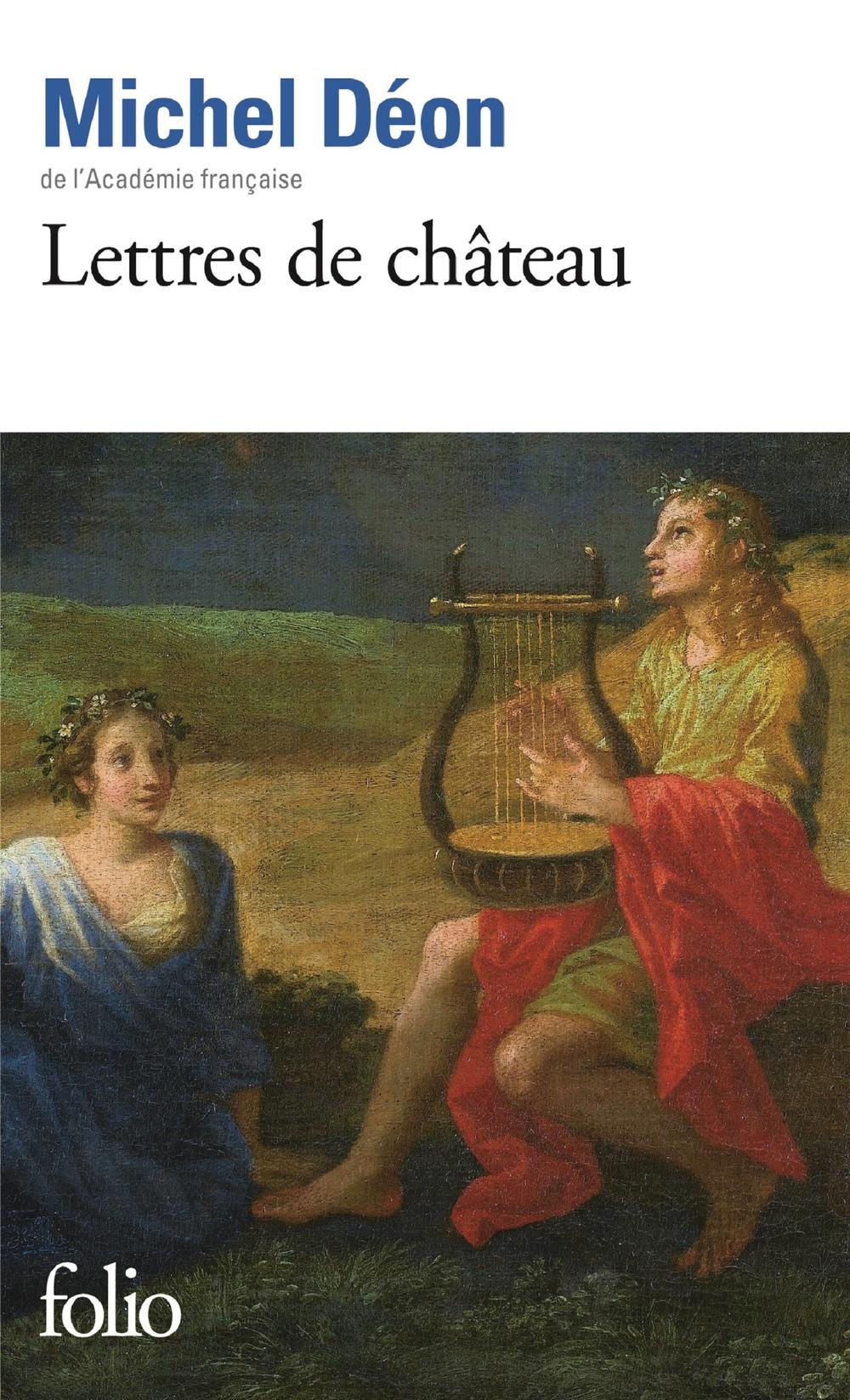 Lettres de château. À Larbaud, Conrad, Manet, Giono, Poussin, Toulet, Braque, Apollinaire, Stendhal, Morand