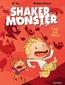 Shaker Monster (Tome 1) - Tous aux abris ! | Mr Tan,