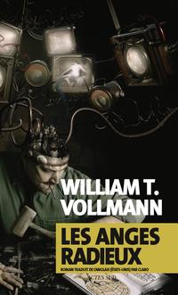 Les Anges radieux | Vollmann, William T.