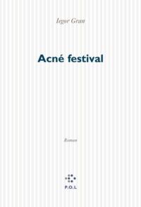 Acné Festival | Gran, Iegor