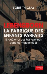Lebensborn - la fabrique des enfants parfaits