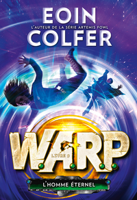 W.A.R.P. (Tome 3) - L'homme éternel | Colfer, Eoin