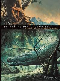 Le Maître des crocodiles | Pendanx, Jean-Denis