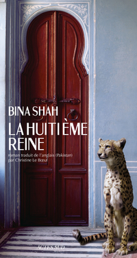 La Huitième Reine | Shah, Bina