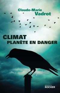 Climat, planète en danger