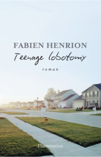 Teenage Lobotomy | Henrion, Fabien