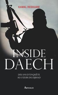 Inside Daech. Dix ans d'enquête au cœur du djihad