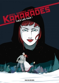 Kamarades - Tome 2 - Tuez-l...