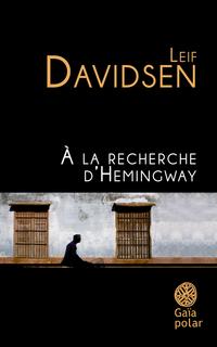 À la recherche d'Hemingway | Davidsen, Leif