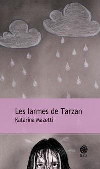 Les larmes de Tarzan | Mazetti, Katarina