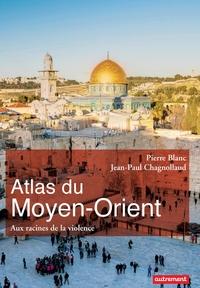 Atlas du Moyen-Orient. Aux racines de la violence