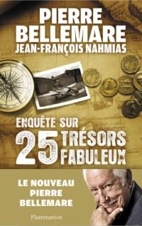 Enquête sur 25 trésors fabuleux | Bellemare, Pierre