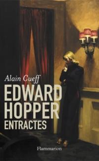 Edward Hopper, Entractes   Cuef, Alain