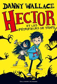Hector et les Pétrifieurs de temps | Wallace, Danny