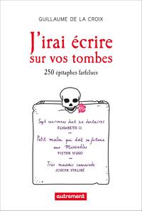 J'irai écrire sur vos tombes