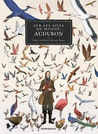 Sur les Ailes du monde, Audubon |