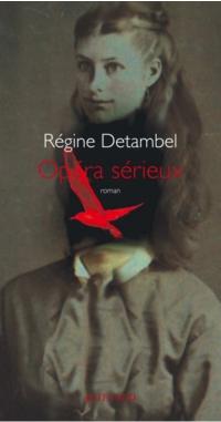 Opéra sérieux | Detambel, Régine